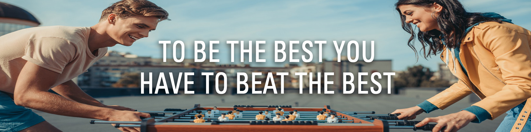 To Be The Best You Have to Beat The Best