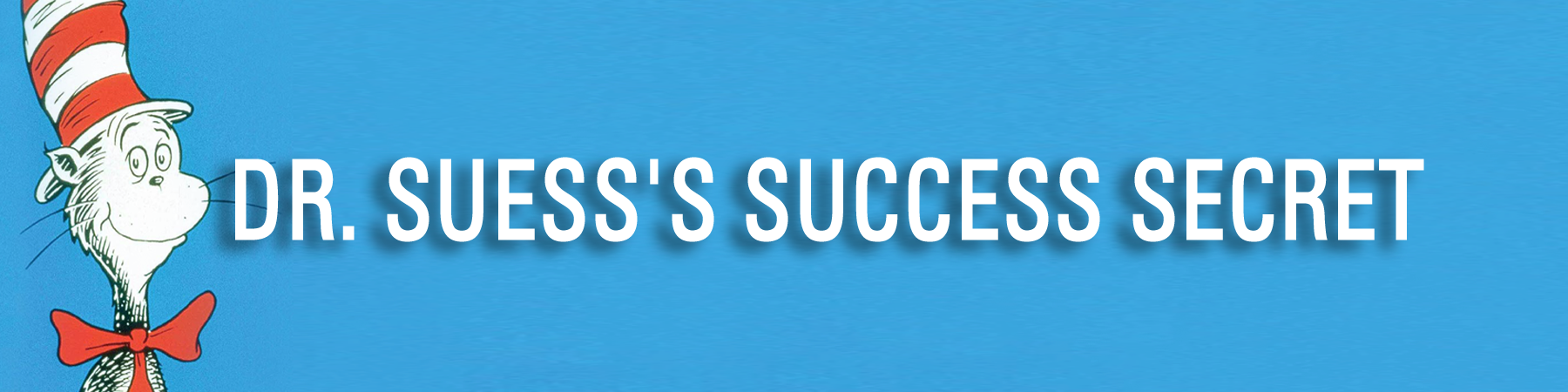 Dr. Suess's Success Secret