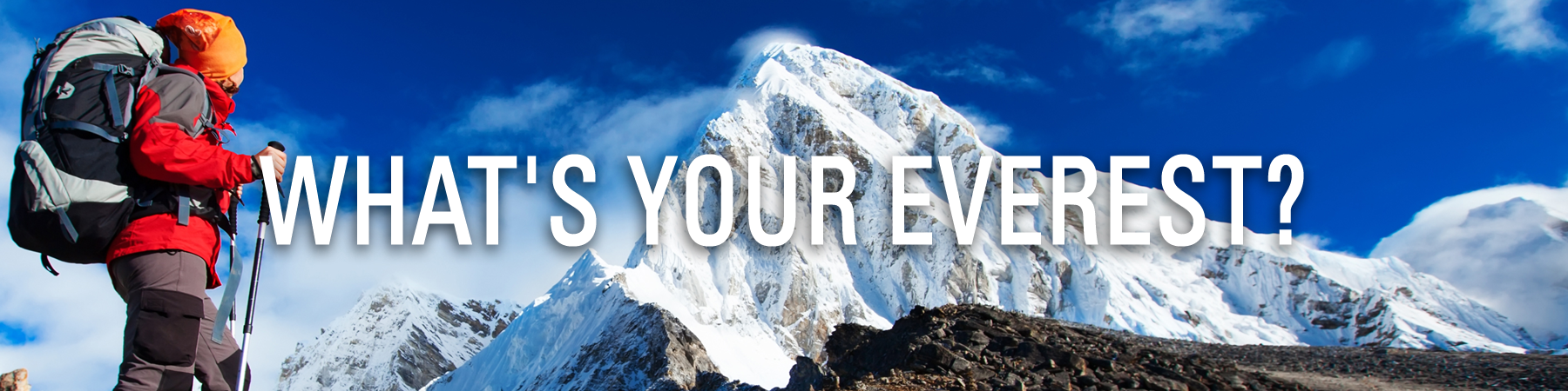 Finish Strong I What's Your Everest?